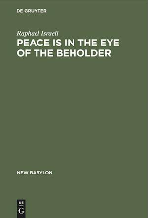 Peace is in the Eye of the Beholder