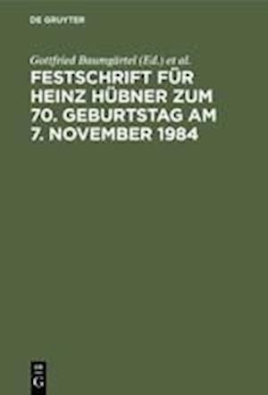 Festschrift für Heinz Hübner zum 70. Geburtstag am 7. November 1984