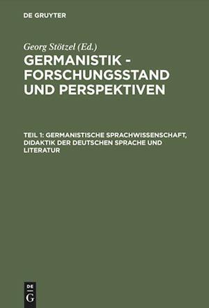 Germanistik - Forschungsstand Und Perspektiven, Teil 1, Germanistische Sprachwissenschaft, Didaktik Der Deutschen Sprache Und Literatur