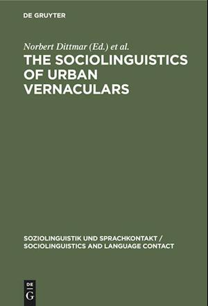 The Sociolinguistics of Urban Vernaculars
