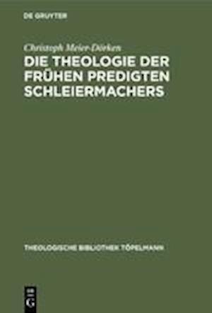 Die Theologie der frühen Predigten Schleiermachers