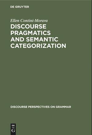 Discourse Pragmatics and Semantic Categorization