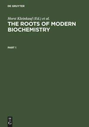 The Roots of Modern Biochemistry
