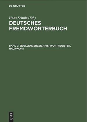 Deutsches Fremdwörterbuch, Band 7, Quellenverzeichnis, Wortregister, Nachwort