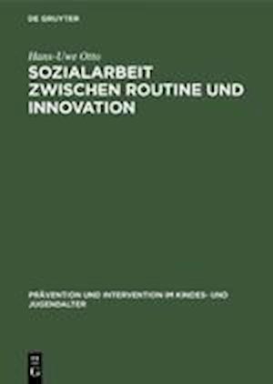 Sozialarbeit zwischen Routine und Innovation