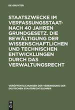 Staatszwecke Im Verfassungsstaat - Nach 40 Jahren Grundgesetz. Die Bewältigung Der Wissenschaftlichen Und Technischen Entwicklungen Durch Das Verwaltu (Veraffentlichungen Der Vereinigung Der Deutschen Staatsrecht, nr. 48)