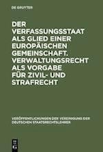 Der Verfassungsstaat ALS Glied Einer Europäischen Gemeinschaft. Verwaltungsrecht ALS Vorgabe Für Zivil- Und Strafrecht (Veroffentlichungen Der Vereinigung Der Deutschen Staatsrecht, nr. 50)
