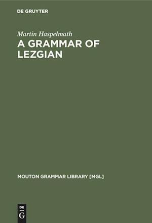 A Grammar of Lezgian