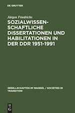 Sozialwissenschaftliche Dissertationen Und Habilitationen in Der Ddr 1951-1991