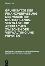 Grundsätze Der Finanzverfassung Des Vereinten Deutschlands. Verträge Und Absprachen Zwischen Der Verwaltung Und Privaten (Veraffentlichungen Der Vereinigung Der Deutschen Staatsrecht, nr. 52)