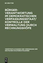 Bürgerverantwortung Im Demokratischen Verfassungsstaat / Kontrolle Der Verwaltung Durch Rechnungshöfe (Veraffentlichungen Der Vereinigung Der Deutschen Staatsrecht, nr. 55)