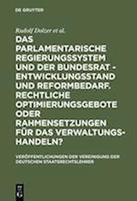 Das Parlamentarische Regierungssystem Und Der Bundesrat - Entwicklungsstand Und Reformbedarf. Rechtliche Optimierungsgebote Oder Rahmensetzungen Für D (Veraffentlichungen Der Vereinigung Der Deutschen Staatsrecht, nr. 58)