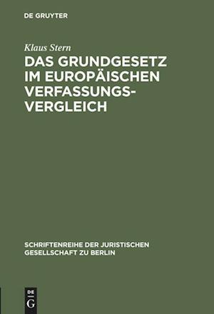 Bog, hardback Das Grundgesetz Im Europaischen Verfassungsvergleich af Klaus Stern