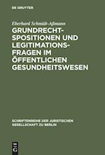 Grundrechtspositionen Und Legitimationsfragen Im öffentlichen Gesundheitswesen (Schriftenreihe der Juristischen Gesellschaft zu Berlin, nr. 170)