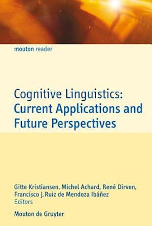Cognitive Linguistics: Current Applications and Future Perspectives