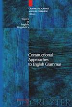 Constructional Approaches to English Grammar (TOPICS IN ENGLISH LINGUISTICS, nr. 57)