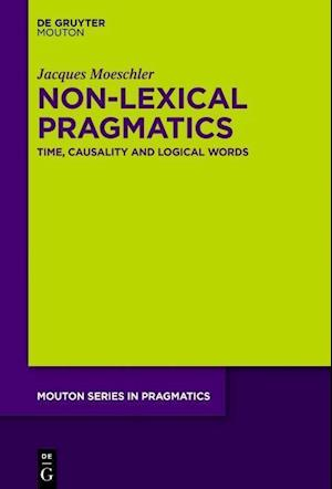Pragmatic Theory, Lexical and Non-Lexical Pragmatics