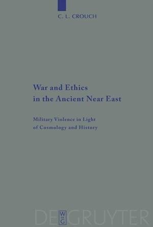 War and Ethics in the Ancient Near East