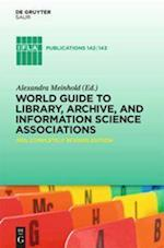 World Guide to Library, Archive, and Information Science Associations (IFLA Publications, nr. 142)