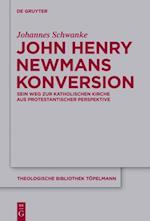 John Henry Newmans Konversion (THEOLOGISCHE BIBLIOTHEK TOPELMANN)