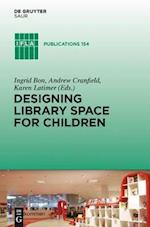 Designing Library Space for Children (IFLA Publications, nr. 145)