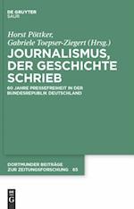 Journalismus, der Geschichte schrieb af Horst Pottker