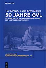 50 Jahre Gvl (Schriften Zum Europischen Urheberrecht, nr. 10)