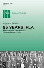 85 Years Ifla (IFLA Publications, nr. 155)
