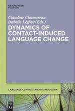 Dynamics of Contact-Induced Language Change (Language Contact and Bilingualism Lcb, nr. 2)