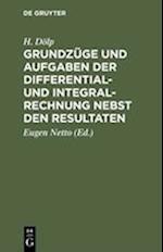Grundzüge Und Aufgaben Der Differential- Und Integralrechnung Nebst Den Resultaten af H. Dolp