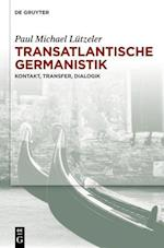 Transatlantische Germanistik af Paul Michael Lutzeler, Paul Michael L. Tzeler