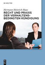 Recht Und Praxis Der Verhaltensbedingten Kndigung (De Gruyter Praxishandbuch)