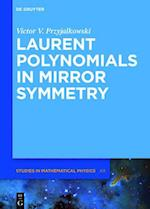 Laurent Polynomials in Mirror Symmetry (De Gruyter Studies in Mathematical Physics, nr. 32)
