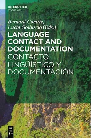 Language Contact and Documentation / Contacto linguistico y documentacion