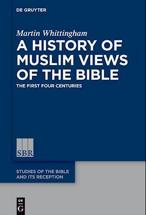 A History of Muslim Views of the Bible