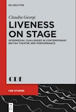 Liveness on Stage (Contemporary Drama in English Studies, nr. 25)