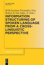 Information Structuring of Spoken Language from a Cross-Linguistic Perspective (TRENDS IN LINGUISTICS: STUDIES AND MONOGRAPHS)