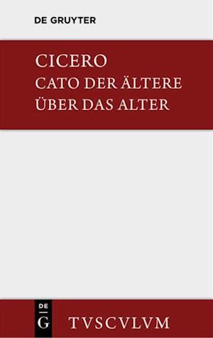 M. Tulli Ciceronis Cato maior de senectute / Cato der Altere uber das Alter