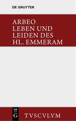 Vita et passio Sancti Haimhrammi martyris / Leben und Leiden des Hl. Emmeram