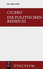 Marcus Tullius Cicero: Die politischen Reden. Band 3 (Sammlung Tusculum)