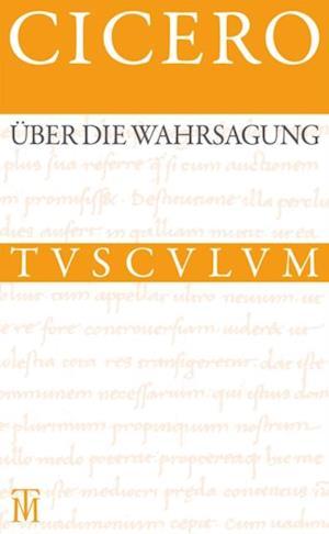 Uber die Wahrsagung / De divinatione