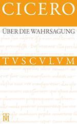 Uber die Wahrsagung / De divinatione (Sammlung Tusculum)