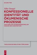 Konfessionelle Identitat und okumenische Prozesse (THEOLOGISCHE BIBLIOTHEK TOPELMANN)