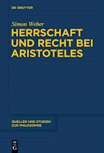 Herrschaft und Recht bei Aristoteles af Simon Weber