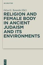 Religion and Female Body in Ancient Judaism and Its Environments (Deuterocanonical and Cognate Literature Studies)