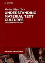 Understanding Material Text Cultures (Materiale Textkulturen, nr. 9)