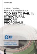 Too Big to Fail III: Structural Reform Proposals (Institute for Law and Finance Series)
