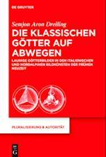 Die Klassischen Gotter Auf Abwegen (Pluralisierung & Autoritat, nr. 45)