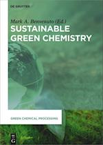 Sustainable Green Chemistry (Green Chemical Processing, nr. 1)