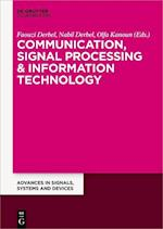 Communication, Signal Processing & Information Technology (Advances in Signals Systems and Devices, nr. 4)